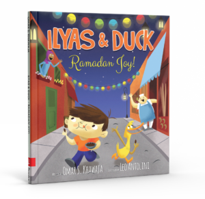 Ilyas & Duck: Ramadan Joy!